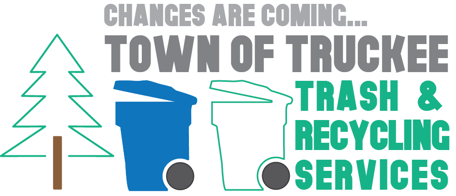 Changes are Coming Truckee Trash & Recycling